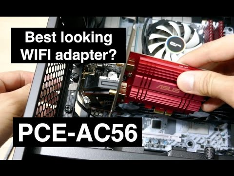 Asus PCE-AC56 - Unboxing and review ... the best looking WIFI PCI-E adapter?