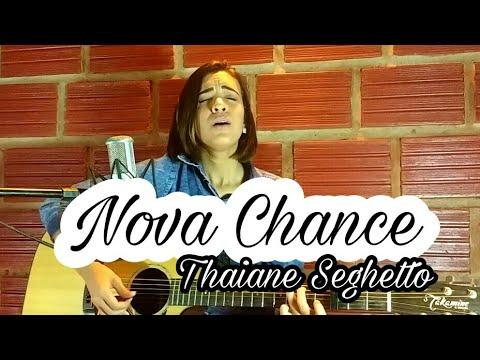 Nova Chance | Thaiane Seghetto (Cover |...
