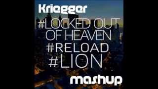 Reload Vs Locked Out Of Heaven Vs Lion (Kriegger MASHUP) FREE DOWNLOAD!!!