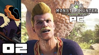 Let's Play Monster Hunter World - PC Gameplay Part 2 - *Lonely Toots*