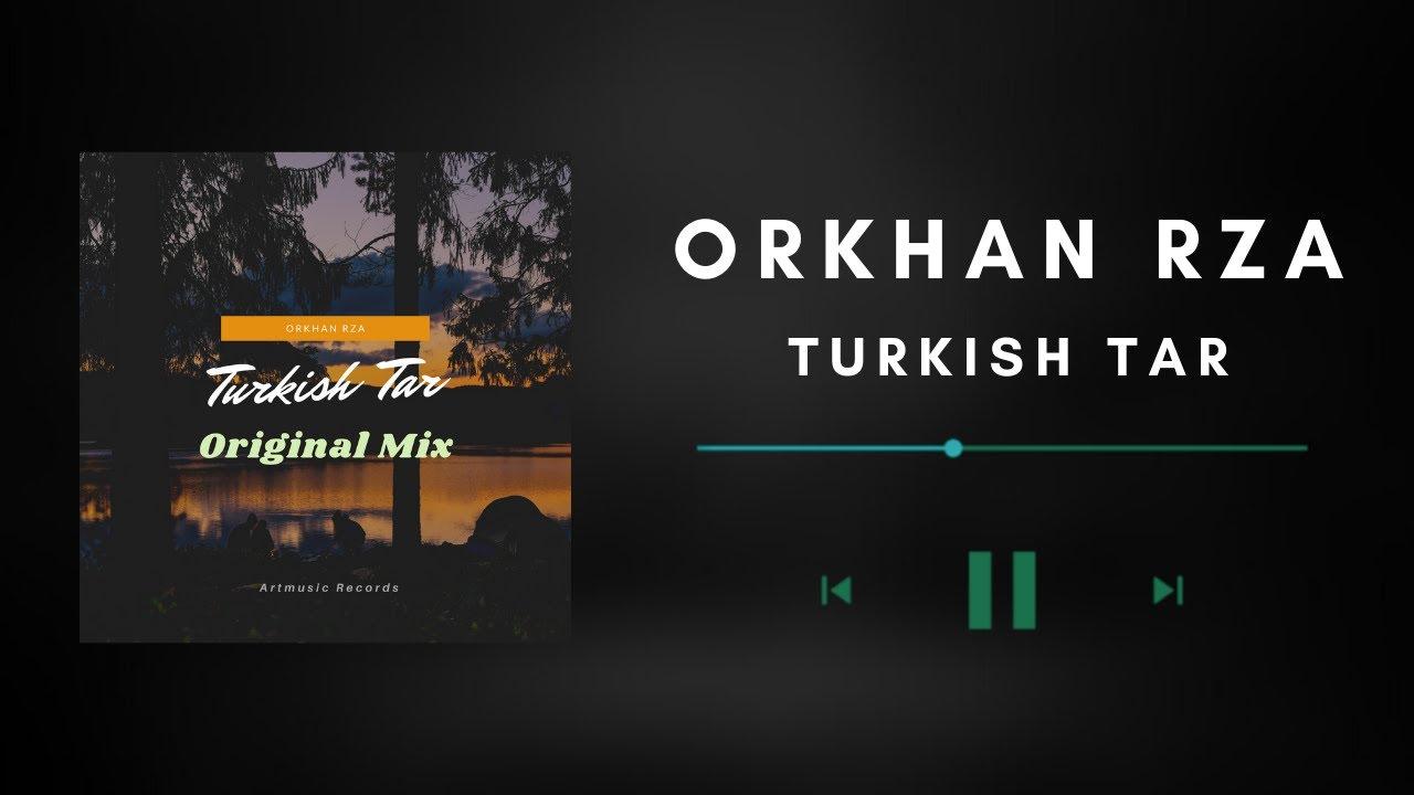 Orkhan Rza -  Turkish Tar (Original mix)