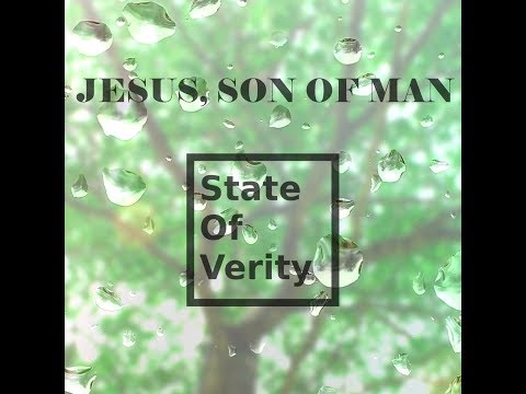 State Of Verity - Jesus, Son of Man (official video)
