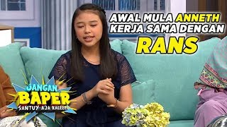 Awal Mula Anneth Idol Jr Kerja Sama Dengan Raffi Nagita Slavina - Jangan Baper (14/11)