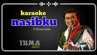 NASIBKU KARAOKE (rhoma irama)