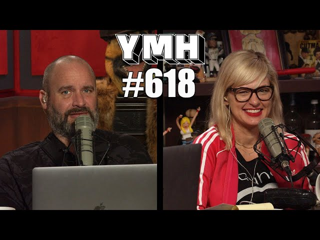 Your Mom's House Podcast - Ep.618