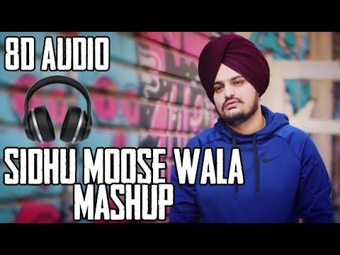 Sidhu Moose Wala Mashup 8d Audio Sidhu Moose Wala All Songs Collection  8d Punjabi Songs