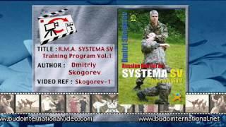 """""""Russian Martial Art Systema SV. Training Program Vol.1"""". Dmitriy Skogorev"""