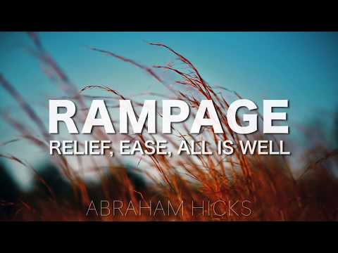 Abraham Hicks * RAMPAGE * Relief, Ease, All Is Well (with Music)