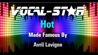 Avril Lavigne - Hot (Karaoke Version) with Lyrics HD Vocal-Star Karaoke