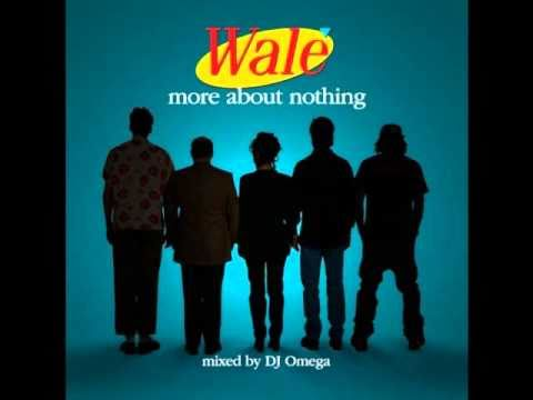 Wale - More About Nothing - The Friends And Strangers
