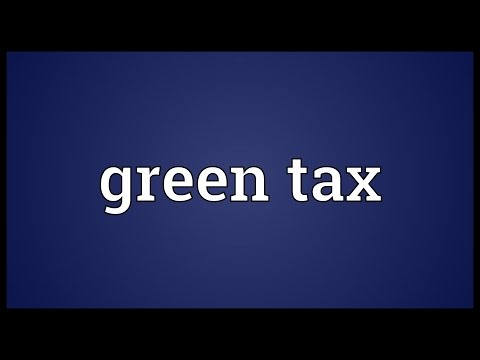 Green tax Meaning