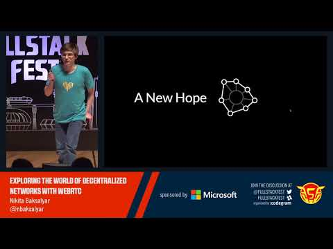 Exploring the world of decentralized networks with WebRTC (Nikita Baksalyar)
