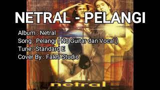Netral - Pelangi (No Guitar Track | Karaoke)