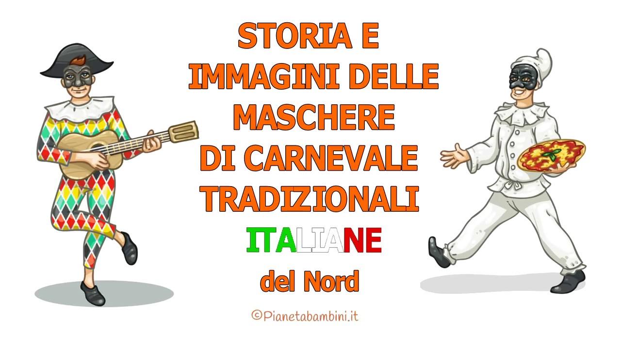 Tutte Le Maschere Di Carnevale Italiane Storia E Immagini