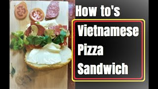 How to make Vietnamese Pizza Sandwich - Banh Mi Pizza Sandwich