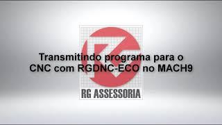 Transmitindo programa para o CNC com RGDNC ECO no MACH9