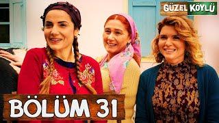 Güzel Köylü 31. Bölüm (Full HD)