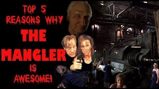Top 5 Reasons The Mangler is Awesome!