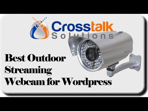 Best Outdoor Streaming Webcam for Wordpress