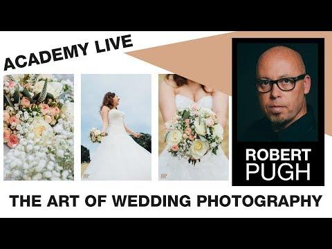 ACADEMY LIVE   Rob Pugh - The Art of Wedding Photography