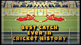 Best catch ever in cricket history