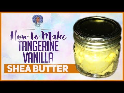 HOW TO MAKE TANGERINE VANILLA BODY BUTTER