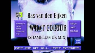 Bas van den Eijken   What Color The Shameless Uk Mix) - DJsPresent