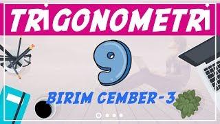 Trigonometri ( 9/10)  Birim Çember -3