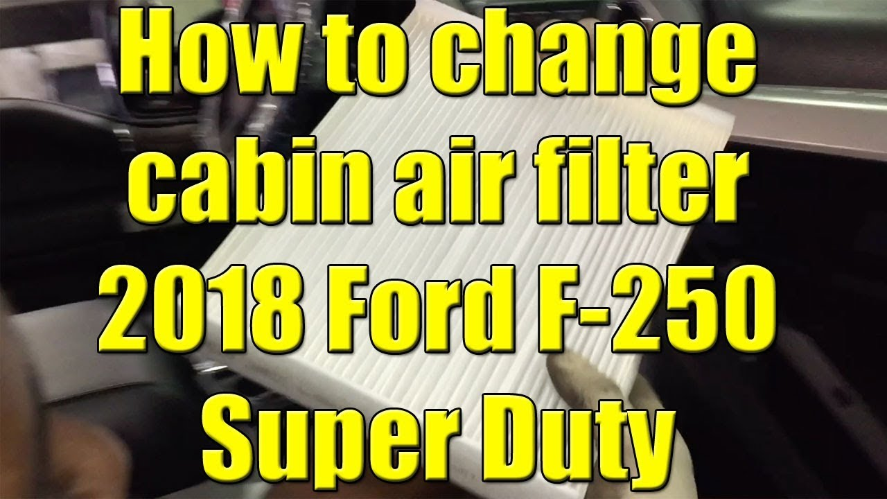 Ford Super Duty >> How to change cabin air filter 2018 Ford F-250 Super Duty ...