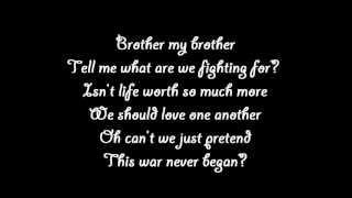 Brother My Brother (LyricsOnScreen~)