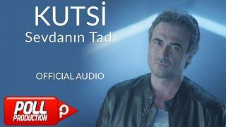 Kutsi - Sevdanın Tadı - ( Official Audio )