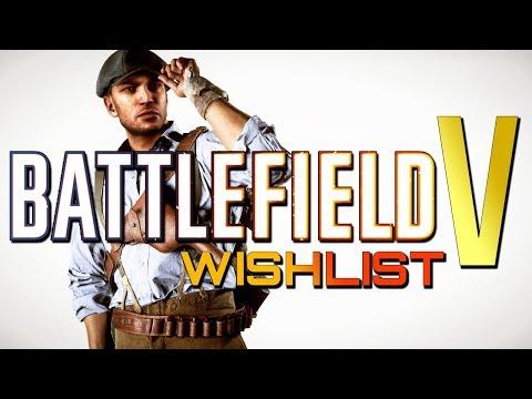 Battlefield V: A Wishlist In Progress.. (Battlefield 2018)