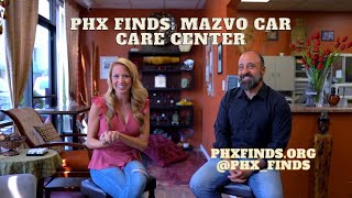 Phx Finds visits with Mazvo Car Care Center in Phx AZ