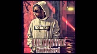 Awkward (Explicit) - Lil Wayne