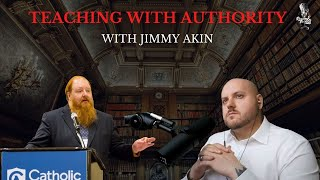 Teaching with Authority with Jimmy Akin