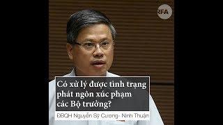 """Đại biểu Quốc hội đòi xử lý """"phát ngôn xúc phạm các Bộ trưởng"""""""
