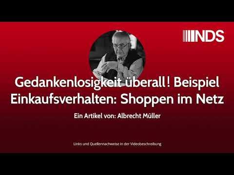 Gedankenlosigkeit überall! Beispiel Einkaufsverhalten: Shoppen im Netz | Albrecht Müller