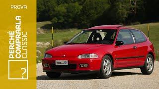 Honda Civic VTi EG6 | Perché comprarla... CLASSIC