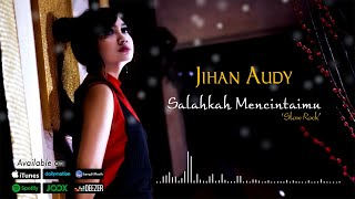 Gambar cover Jihan Audy - Salahkah Mencintaimu (Slow Rock) (Official Lyric Video)