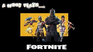 A Noob Plays Fortnite - Just The Start