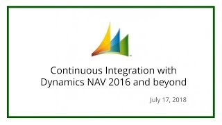 Continuous Integration with Dynamics NAV 2016 and beyond (July 17, 2018)