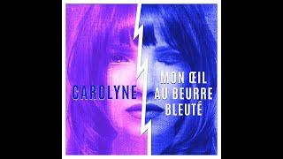 Carolyne -  Mon oeil au beurre bleuté