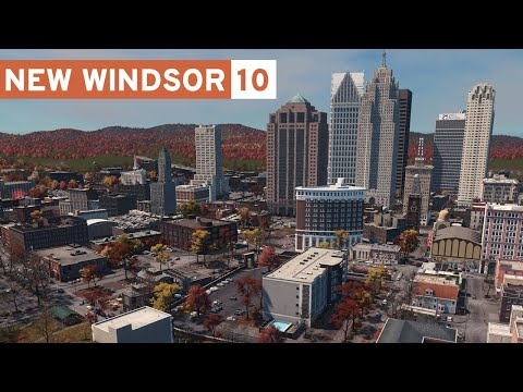 Urban Expansion! - Cities Skylines: New Windsor - Part 10 -