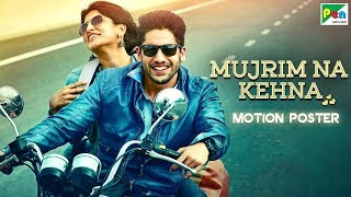 Mujrim Na Kehna (HD) Official Hindi Dubbed Motion Poster | Naga Chaitanya, Manjima Mohan