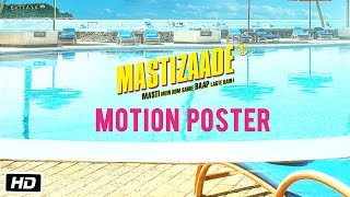 Mastizaade Motion Poster | Sunny Leone, Tusshar Kapoor and Vir Das