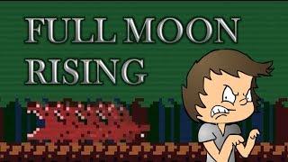 OH GOD WHY | Full Moon Rising