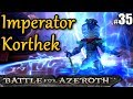 WoW BFA #35 IMPERATOR KORTHEK ★ Let's Play Wow Battle For Azeroth Gameplay German