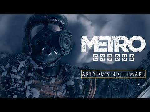 Metro Exodus - Artyom's Nightmare (Official 4K)