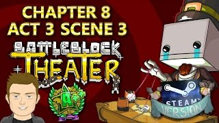 battleblock theater chapter 8 finale a 8 10 and cutscene buckle your pants steam pc version