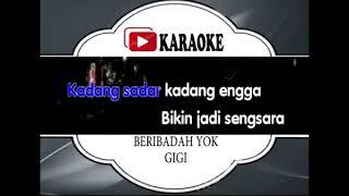Lagu Karaoke GIGI - BERIBADAH YOK (POP INDONESIA) | Official Karaoke Musik Video